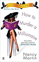 How to Murder a Millionaire (Blackbird Sisters Mystery, #1)
