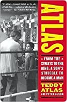 Atlas: From the Streets to the Ring - A Son's Struggle to Become a Man