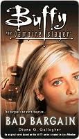 Bad Bargain (Buffy the Vampire Slayer: Season 2, #5)