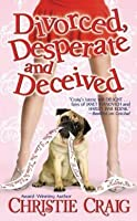 Divorced, Desperate and Deceived (Divorced #3)