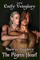 The Pilgrim Heart (Maewyn's Prophecy, #2)