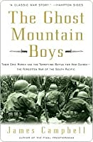 The Ghost Mountain Boys: The Terrifying Battle for Buna and Papua New Guinea--the Forgotten Land War of the South Pacific