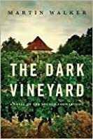 The Dark Vineyard: A Novel of the French Countryside (Bruno, Chief of Police)