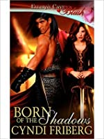 Born of the Shadows (Rebel Angels, #1)