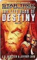 The Left Hand of Destiny: Book One (Star Trek: Deep Space Nine)