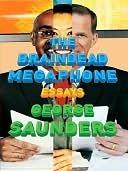 The Braindead Megaphone by George Saunders