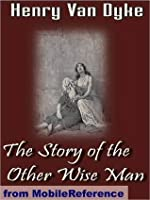 The Project Gutenberg eBook, The Story of the Other Wise Man, by Henry van Dyke