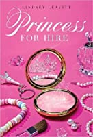 Princess for Hire (Princess for Hire, #1)