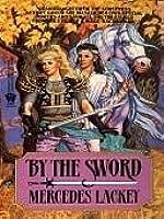 By the Sword (Kerowyn's Tale) (Heralds of Valdemar, #4)