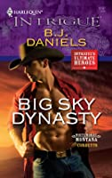 Big Sky Dynasty (Harlequin Intrigue)