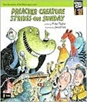 Preacher Creature Strikes on Sunday (Tales from the Back Pew)