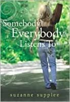 Somebody Everybody Listens To