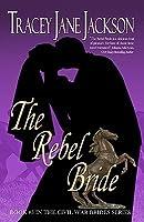 The Rebel Bride (Civil War Brides, #5)
