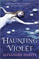 Haunting Violet (Haunting Violet, #1)