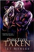 Dark Elves 1: Taken (Dark Elves #1 & #2)