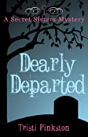 Dearly Departed (Secret Sisters Mystery #2)