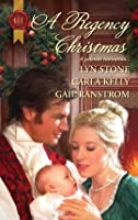 A Regency Christmas: Scarlet Ribbons\ Christmas Promise\ A Little Christmas (Harlequin Historical Series)