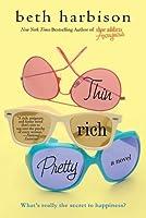 Thin, Rich, Pretty: A Novel