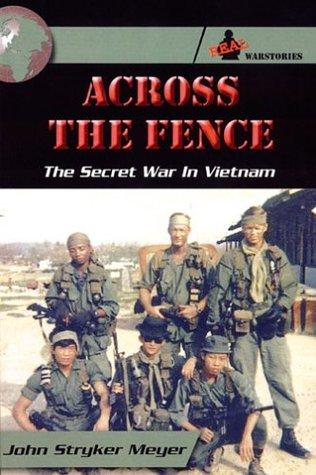 Across The Fence: The Secret War In Vietnam