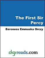 The First Sir Percy: an Adventure of the Laughing Cavalier