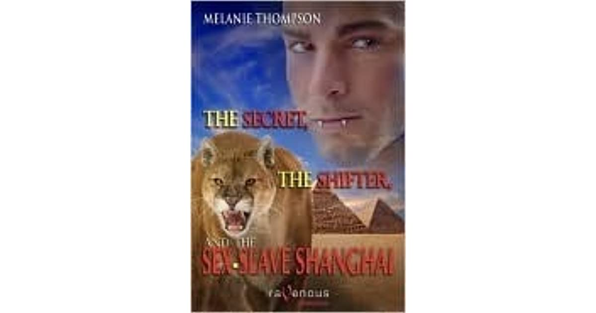 The Secret The Shifter And The Sex Slave Shanghai By Melanie Thompson