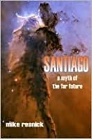 Santiago: A Myth of the Far Future (Santiago)