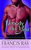 Nobody But You: A Grayson Friends Novel (Grayson Friends)
