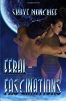 Feral Fascinations (Feral Series, #1)
