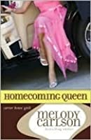Homecoming Queen (Carter House Girls, #3)