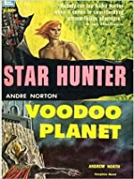 Voodoo Planet and Star Hunter (The space adventure novels of Andre Norton)