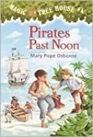 Pirates Past Noon (Magic Tree House, #4)