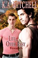 Life, Over Easy (Fragments, #1)