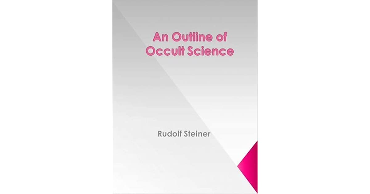 An Outline of Occult Science by Rudolf Steiner