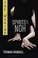 Spirits of the Noh (The Waking, #2)
