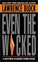 Even the Wicked (Matthew Scudder, #13)