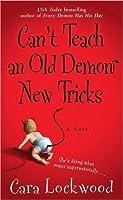 Can't Teach an Old Demon New Tricks (Demon, #2)