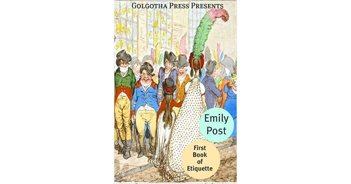 Ask Emily Post Etiquette: The First Book Of Etiquette By Emily Post
