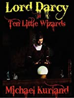Ten Little Wizards (Randall Garrett's Lord Darcy)