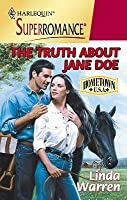 The Truth About Jane Doe (Harlequin Superromance No. 893)