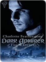 Dark Admirer (The Watchers, #2)