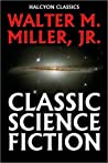 Classic Science Fiction by Walter M. Miller, Jr.