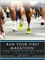 Run Your First Marathon: The How-To Guide