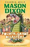 Fourth Grade Disasters (Mason Dixon, #2)