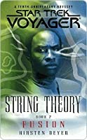 Fusion (Star Trek Voyager: String Theory, #2)