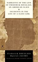 Narrative of the Life of Frederick Douglass, an American Slave & Incidents in the Life of a Slave Girl (Modern Library MM)