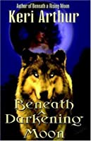 Beneath a Darkening Moon (Ripple Creek Werewolf, #2)