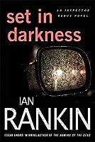 Set in Darkness (Inspector Rebus, #11)