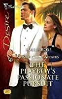 The Playboy's Passionate Pursuit (Silhouette Desire)