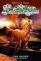 Fire Maiden (Phantom Stallion: Wild Horse Island, #5)