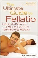Violet Blue The Ultimate Guide to Fellatio How